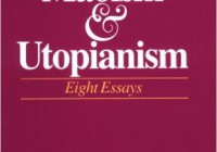 Marxism, Maoism, and Utopianism: Eight Essays