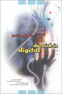 Dervish is digital, by Pat Cadigan