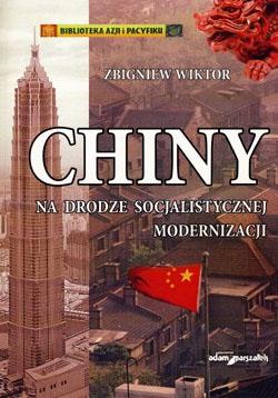 Zbigniew Wiktor. Chiny na drodze socjalistycznej modernizacji